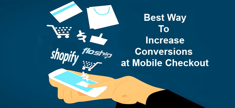 Conversions at Mobile Checkout
