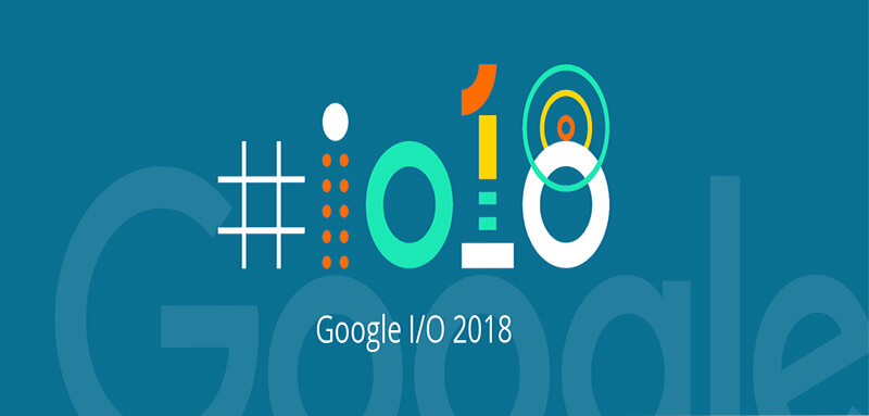 Google IO updates 2018