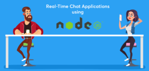 Why-Choose-Node.js-To-Develop-Real-Time-Chat-Applications-For-Your-Business