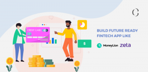 Fintech startups like MoneyLion and Zeta's success show the scope for startups ready for fintech app development
