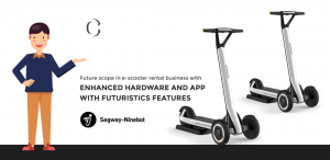 Segway-Ninebot launches automatic e-scooter Future scope in e-scooter rental business with enhanced hardware and app with futuristics features