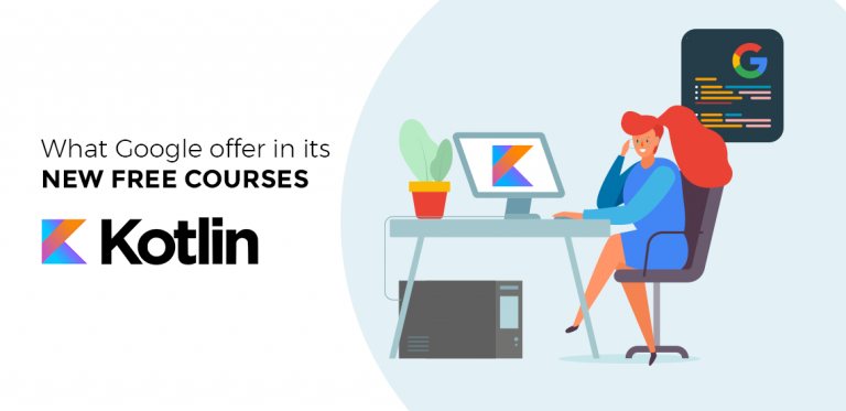 What does Google offer in its new Free Kotlin Courses & How to Avail it