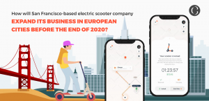 How will San Francisco-based electric scooter company Spin expand its business in European cities before the end of 2020?