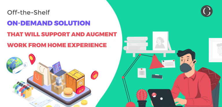 On-demand Solution That Will Support and Augment Work From Home Experience