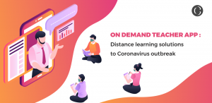 on demand teaching app development-Distance learning solutions to coronavirus outbreak