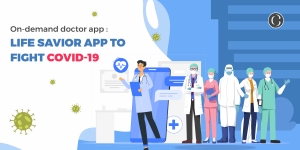 On-demand DoTop On-demand doctor app and its statisticsctor app: Life savior app to fight Covid-19