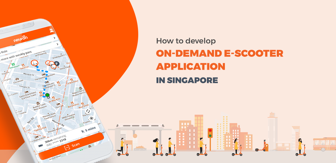 How to develop on-demand e-scooter application like Neuron Mobility in Singapore