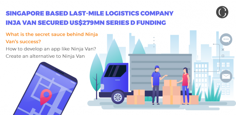 Singapore based last-mile logistics company Ninja Van secured US$279Mn series D funding: What is the secret sauce behind Ninja Van's success? How to develop an app like Ninja Van? Create an alternative to Ninja Van