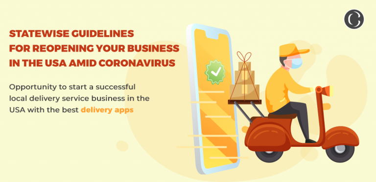 Statewise guidelines for reopening your business in the USA amid coronavirus; Opportunity to start a successful local delivery service business in the USA with the best delivery apps
