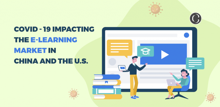 COVID – 19 Impacting the E-Learning market in China and the U.S.