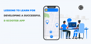 Lessons To Learn For Developing A Successful E-Scooter App