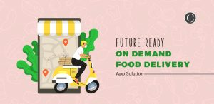 On-demand food delivery app development: Current market and future trendspotting
