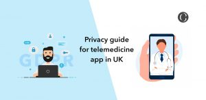 8 Best Practices to Develop a GDPR-Compliant Telemedicine App in UK