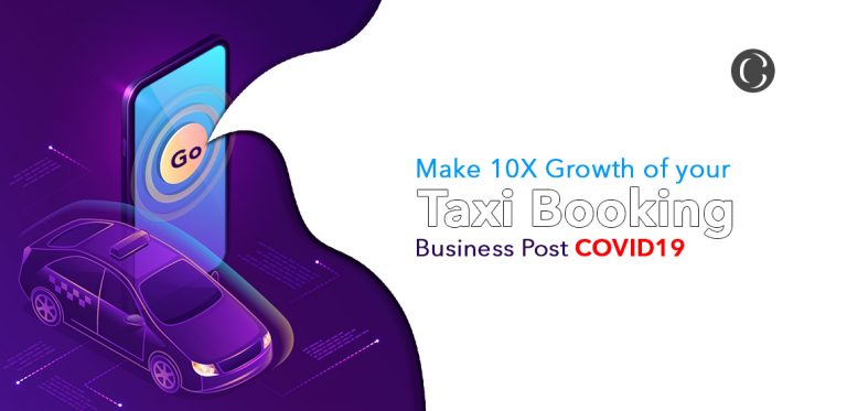An effective way to boost your Taxi Booking App business amid COVID-19