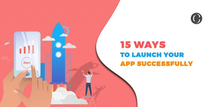 15 Successful mobile app launch strategies you should try and validate yourself