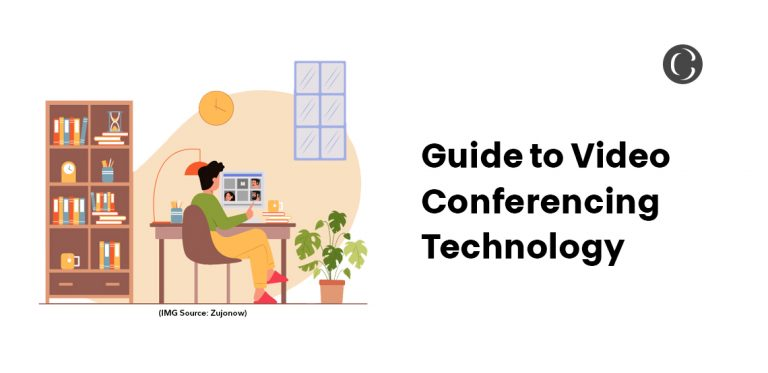 A Complete Guide to Video Conferencing Technology for your Business